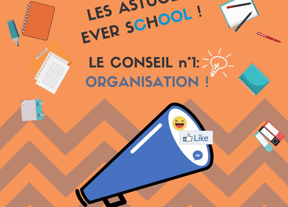 Astuce Ever School n°1 : L'organisation